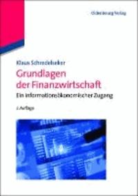 Grundlagen der Finanzwirtschaft - Ein informationsökonomischer Zugang.