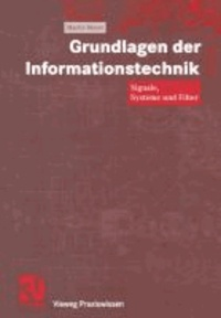Grundlagen der Informationstechnik - Signale, Systeme und Filter.