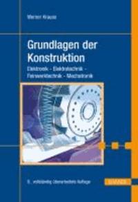 Grundlagen der Konstruktion - Elektronik - Elektrotechnik - Feinwerktechnik - Mechatronik.