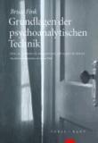 Grundlagen der psychoanalytischen Technik - Eine lacanianische Annäherung für klinische Berufe.