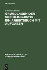 Grundlagen der Soziolinguistik - Ein Arbeitsbuch mit Aufgaben.