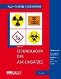 Grundlagen des ABC-Einsatzes - Gefahrenabwehr - Einteilung und Kennzeichnung - Gefahren und Schutzmaßnahmen - Begriffe.