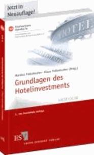 Grundlagen des Hotelinvestments - Basiswissen für Hoteliers und Immobilien-Investoren.