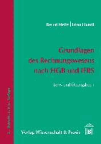 Grundlagen des Rechnungswesens nach HGB und IFRS - Lehr- und Übungsbuch.