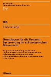Grundlagen für die Konzernbesteuerung im schweizerischen Steuerrecht - Mängel bei der Besteuerung von Konzernen im geltenden Recht, Konzernrechtswirklichkeit und Konzernwirklichkeitskonstruktion sowie Gestaltungsalternativen für eine Konzernbesteuerung in der Schweiz.