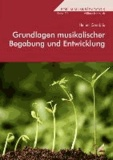 Grundlagen musikalischer Begabung und Entwicklung.