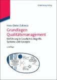 Grundlagen Qualitätsmanagement - Einführung in Geschichte, Begriffe, Systeme und Konzepte.