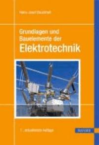 Grundlagen und Bauelemente der Elektrotechnik.