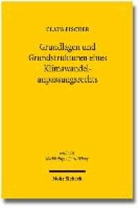 Grundlagen und Grundstrukturen eines Klimawandelanpassungsrechts.
