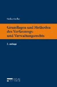 Grundlagen und Methoden des Verfassungs- und Verwaltungsrechts.