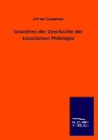 Grundriss der Geschichte der klassischen Philologie.