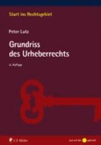 Grundriss des Urheberrechts - Start ins Rechtsgebiet.