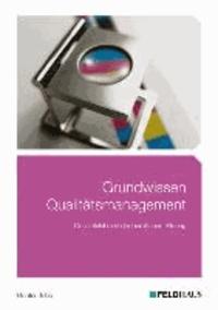 Grundwissen Qualitätsmanagement - Qualitätslehre in der beruflichen Bildung.