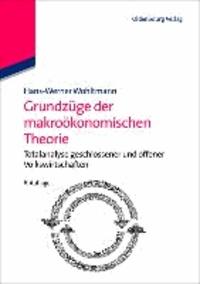 Grundzüge der makroökonomischen Theorie - Totalanalyse geschlossener und offener Volkswirtschaften.