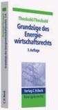 Grundzüge des Energiewirtschaftsrechts - Die Liberalisierung der Strom- und Gaswirtschaft.
