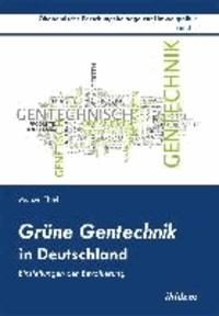 Grüne Gentechnik in Deutschland - Einstellungen der Bevölkerung.