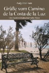 Grüße vom Camino de la Costa de la Luz - Eine realistisch-fantastische Reise.