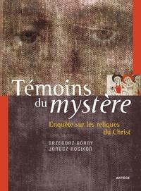 Grzegorz Gorny et Janusz Rosikon - Témoins du mystère - Enquête sur les reliques du Christ.