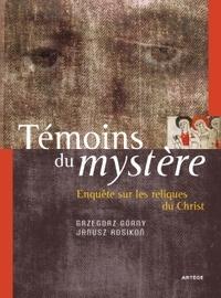 Grzegorz Gorny et Janusz Rozikon - Témoins du mystère - Enquête sur les reliques du Christ.
