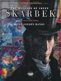 Grzegorz Rosinski et Yves Sente - The Revenge of Count Skarbek 1. Two Golden Hands.