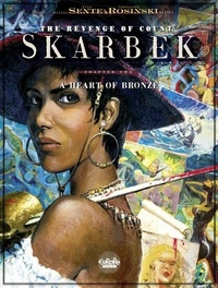 Grzegorz Rosinski et Yves Sente - The Revenge of Count Skarbek  - Volume 2 - A Heart of Bronze.
