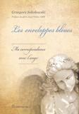 Grzegorz Sokolowski - Les enveloppes bleues - Ma correspondance avec l'ange.