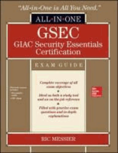 GSEC GIAC Security Essentials Certification All-in-One Exam Guide.
