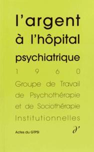 GTPSI - L'argent à l'hôpital psychiatrique.