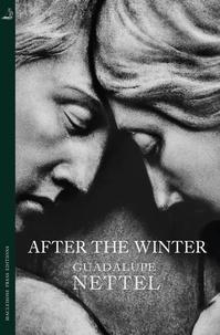 Guadalupe Nettel et Rosalind Harvey - After the Winter.