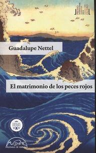 Guadalupe Nettel - El matrimonio de los peces rojos.