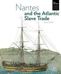 Gualde Krystel - Nantes and The Atlantic Slave Trade.