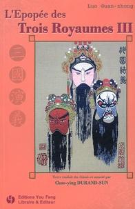 Guan zhong Luo - L'Epopée des Trois Royaumes Tome 3 : .