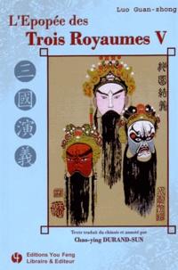 Guan zhong Luo - L'Epopée des Trois Royaumes Tome 5 : .