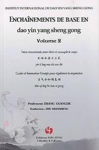 Guangde Zhang - Enchaînements de base en dao yin yang sheng gong - Volume 2, Treize mouvements pour étirer et assouplir le corps ; Guide et harmoniser l'énergie pour régulariser la respiration. 1 DVD
