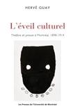 Guay, Hervé - L'éveil culturel. Théâtre et presse à Montréal, 1898-1914.