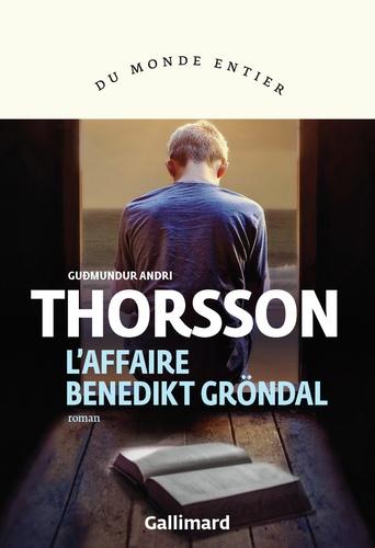 Gudmundur Andri Thorsson - L'affaire Benedikt Gröndal.