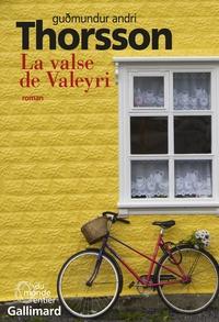 Gudmundur Andri Thorsson - La valse de Valeyri - Histoires enchevêtrées.
