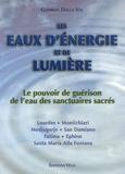 Gudrum Dalla Via - Les eaux d'énergie et de lumière - Le pouvoir de guérison de l'eau des sanctuaires sacrés.