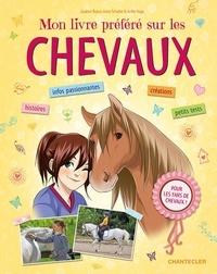 Gudrun Braun et Anne Scheller - Mon livre préféré sur les chevaux.