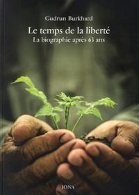 Gudrun Burkhard - Le temps de la liberté - La biographie après 63 ans.
