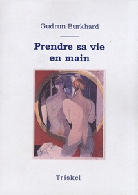 Gudrun Burkhard - Prendre sa vie en main - Comprendre sa biographie.