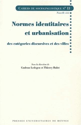 Gudrun Ledegen et Thierry Bulot - Normes identitaires et urbanisation - Des catégories discursives et des villes.