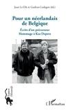 Gudrun Ledegen et Dû jean Le - Pour un néerlandais de Belgique - Ecrits d'un précurseur ; Hommage à Kas Deprez.