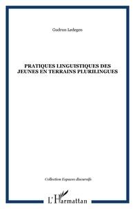 Gudrun Ledegen - Pratiques linguistiques des jeunes en terrains plurilingues.