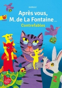Gudule - Après vous, M de La Fontaine - Contrefables.
