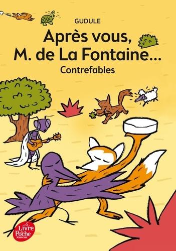 Après vous M. de La Fontaine.... Contrefables