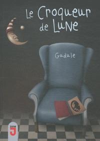 Gudule - Croqueur de lune.