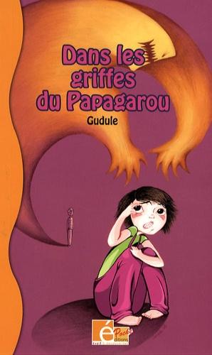 Gudule - Dans les griffes du Papagarou.
