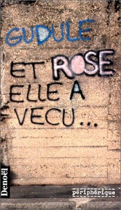 Gudule - Et Rose elle a vécu....