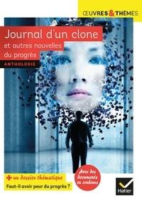 Livre à télécharger au format pdf Journal d'un clone et autres nouvelles du progrès  - Dossier thématique